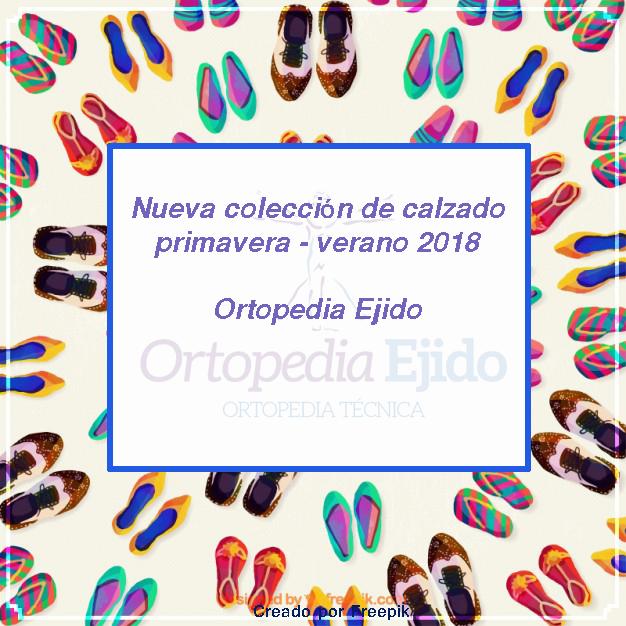 49b25219a5b Nueva colección de calzado primavera – verano 2018 en Ortopedia Ejido. Os  presentamos nuestra nueva colección ...